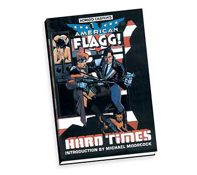 AMERICAN FLAGG!: HARD TIMES Ltd. Book by Chaykin