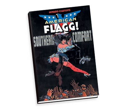 AMERICAN FLAGG!: SOUTHERN COMFORT Book by Chaykin