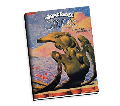 SOMEPLACE STRANGE BOOK Ltd. Book by Nocenti & Bolton