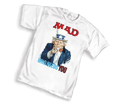 MAD: WHO NEEDS YOU T-Shirt